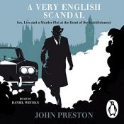 book cover of A Very English Scandal: Sex, Lies and a Murder Plot at the Heart of the Establishment by John Preston