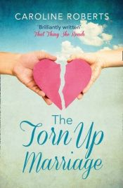 book cover of The Torn Up Marriage by Caroline Roberts (2015-05-21) by unknown author