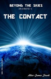 book cover of The Contact (Beyond the Skies (Ufo & Alieni) Vol. 1) by Adler James Stark