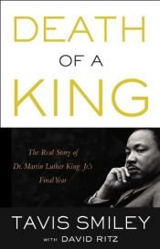 book cover of Death of a King: The Real Story of Dr. Martin Luther King Jr.'s Final Year by Tavis Smiley (2014-09-09) by Tavis Smiley