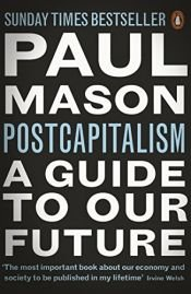 book cover of PostCapitalism: A Guide to Our Future by Paul Mason