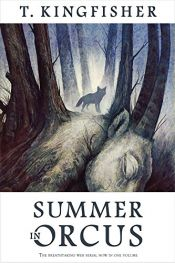 book cover of Summer in Orcus by T. Kingfisher