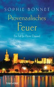 book cover of Provenzalische Verwicklungen: Ein Fall für Pierre Durand (Die Pierre Durand Bände) (German Edition) by Sophie Bonnet