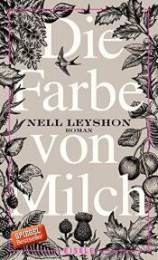 book cover of Die Farbe von Milch: Roman by Nell Leyshon