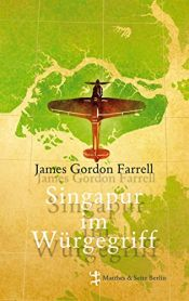 book cover of Singapur im Würgegriff by James Gordon Farrell