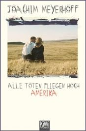 book cover of Alle Toten fliegen hoch: Amerika by Joachim Meyerhoff