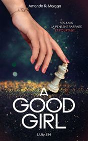 book cover of A Good Girl by Amanda k Morgan