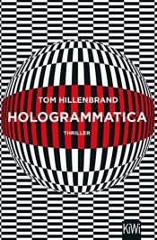 book cover of Hologrammatica: Thriller by Tom Hillenbrand