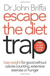 book cover of Escape the Diet Trap by JOHN BRIFFA