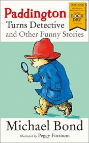 book cover of Paddington Turns Detective and Other Funny Stories by Peggy Fortnum (illustrator) Michael Bond (author)
