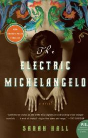 book cover of The Electric Michelangelo by Sarah Hall