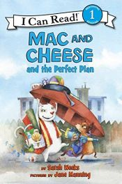 book cover of Mac and Cheese and the Perfect Plan (I Can Read Book 1) by Sarah Weeks