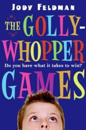 book cover of The Gollywhopper Games by Jody Feldman