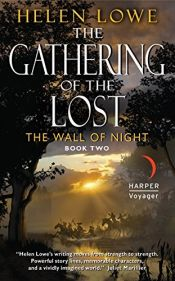book cover of The Gathering of the Lost: The Wall of Night Book Two (Wall of Night series) by Helen Lowe