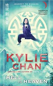 book cover of Hell to Heaven: Journey to Wudang: Book Two by Kylie Chan