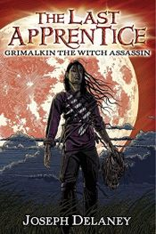 book cover of The Last Apprentice: Grimalkin the Witch Assassin (Book 9) by Joseph Delaney