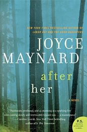 book cover of After Her: A Novel by Joyce Maynard
