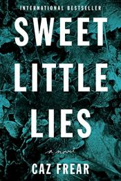 book cover of Sweet Little Lies by Caz Frear