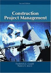 book cover of Construction Project Management by Frederick Gould
