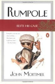book cover of Rumpole Rests His Case by John Mortimer