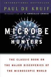 book cover of Microbe Hunters by Paul De Kruif