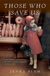 book cover of Those who save us by Jenna Blum