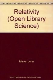 book cover of Relativity (Open Library Science) by John Marks