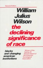 book cover of The declining significance of race by William Julius Wilson