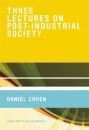 book cover of Three Lectures on Post-Industrial Society by Daniel Cohen