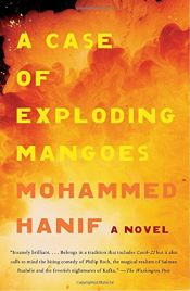 book cover of A Case of Exploding Mangoes by Mohammed Hanif
