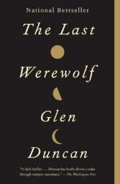 book cover of The Last Werewolf by Glen Duncan