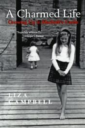 book cover of A Charmed Life: Growing Up in Macbeth's Castle by Liza Campbell