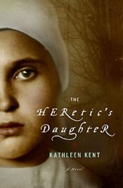 book cover of The Heretic's Daughter by Kathleen Kent