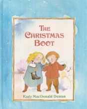 book cover of The Christmas Boot by Kady MacDonald Denton