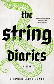 book cover of The String Diaries by Stephen Lloyd Jones