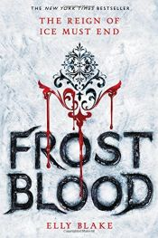 book cover of Frostblood (The Frostblood Saga) by Elly Blake