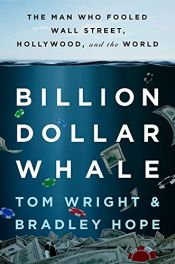 book cover of Billion Dollar Whale: The Man Who Fooled Wall Street, Hollywood, and the World by Bradley Hope|N. T. Wright