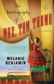 book cover of The autobiography of Mrs. Tom Thumb by Melanie Benjamin