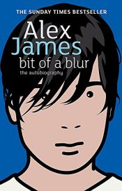 book cover of Bit of a Blur by Alex James