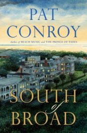 book cover of South of Broad by Pat Conroy