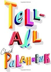 book cover of Tell-All by Chuck Palahniuk