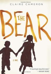 book cover of The Bear: A Novel by Claire Cameron