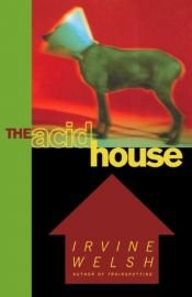 book cover of The Acid House by Irvine Welsh