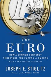 book cover of The Euro: How a Common Currency Threatens the Future of Europe by Joseph Stiglitz