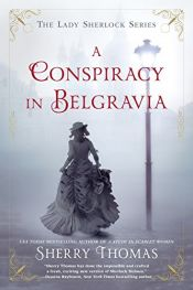 book cover of A Conspiracy in Belgravia (The Lady Sherlock Series) by Sherry Thomas