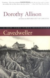 book cover of Cavedweller by Dorothy Allison