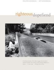 book cover of Righteous Dopefiend (California Series in Public Anthropology) by Jeffrey Schonberg|Philippe Bourgois