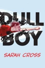 book cover of Dull Boy by Sarah Cross