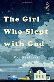 book cover of The Girl Who Slept with God: A Novel by Val Brelinski