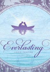 book cover of Everlasting by Angie Frazier
